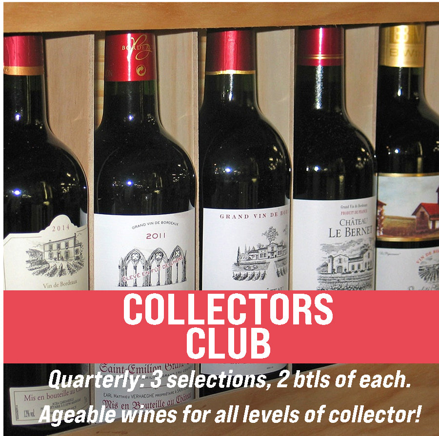 Collectors Club: Quarterly: 3 selections, 2 btls of each. Ageable wines for all levels of collector!