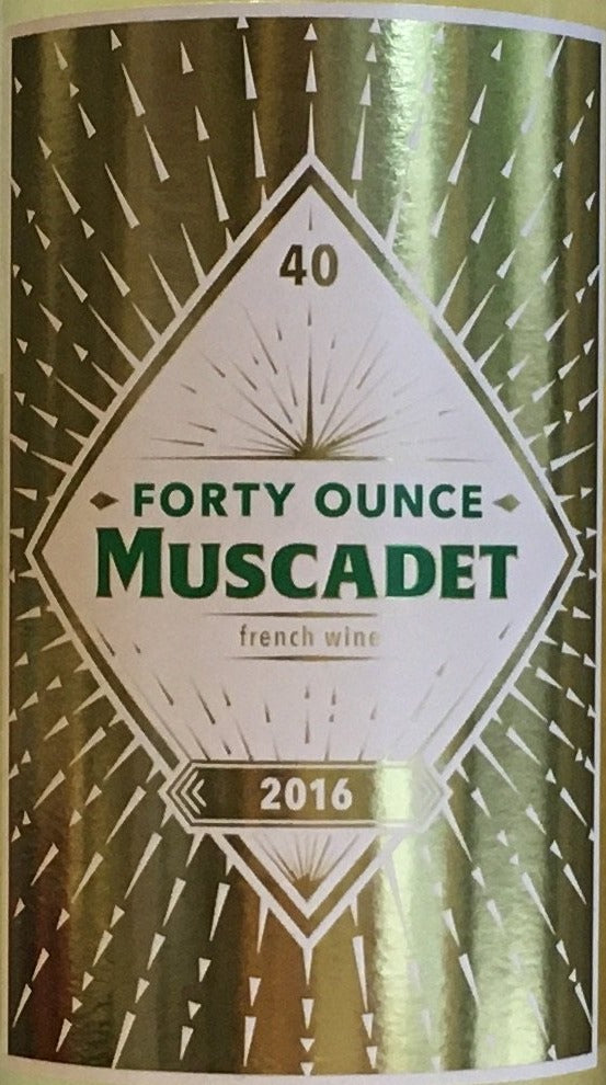 Forty Ounce - Muscadet