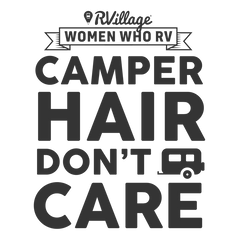 RVillage Women Who RV - Camper hair don't care