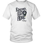 """Remember, You Are Never Alone."" RVillage Unisex T-shirt (more colors)"
