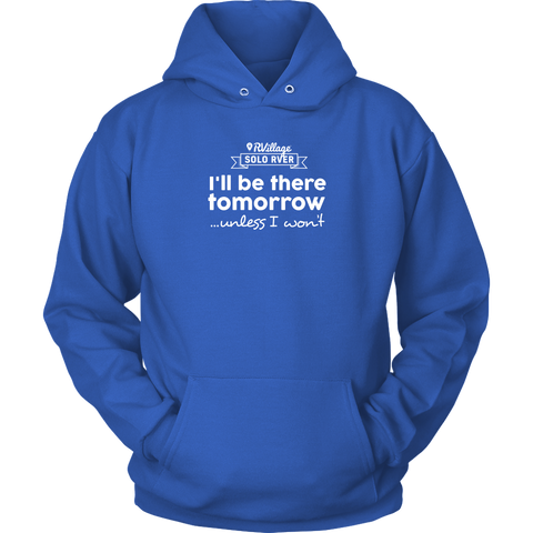 Solo RVer - I'll be there... Unisex Hoodie (Additional Colors Available)