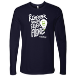 """Remember, You Are Never Alone"" RVillage Long Sleeve T-shirt"