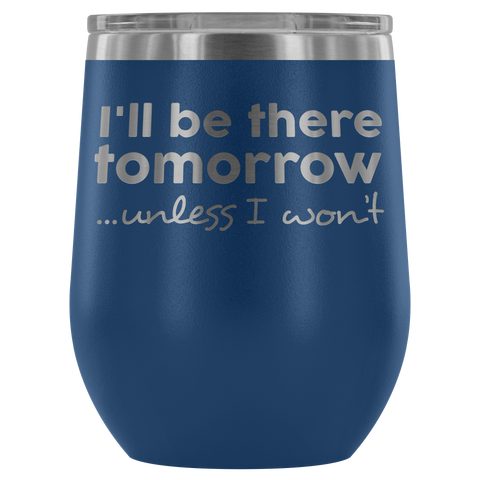 Solo RVer - I'll be there... 12oz Insulated Wine Tumbler (Additional Colors Available)