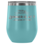 Solo RVer - Dinner is at... 12oz Insulated Wine Tumbler (Additional Colors Available)