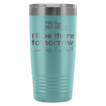Solo RVer - I'll be there... 20oz Insulated Tumbler (Additional Colors Available)