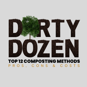 Dirty Dozen: 12 TOP Composting Methods [Pros, Cons & Costs]