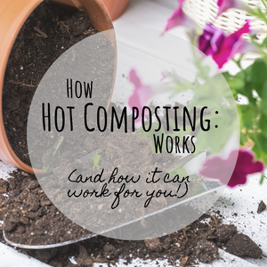 How Hot Composting Works - And How It Can Work For You