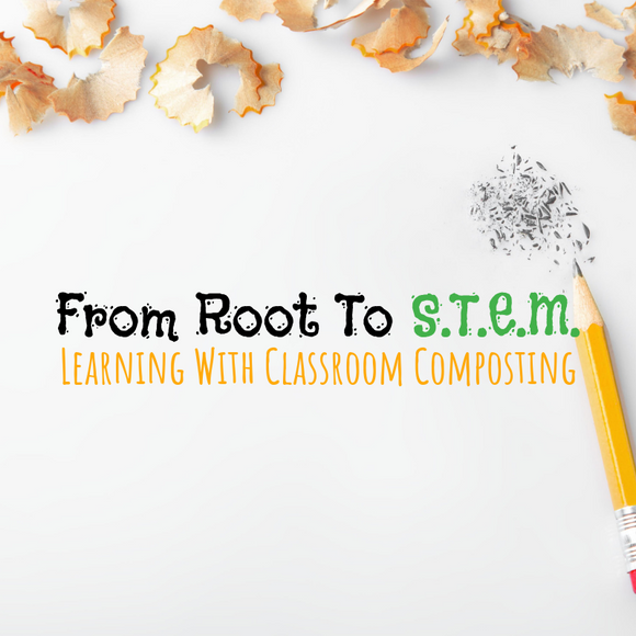 From Root To S.T.E.M.: Learning Through Classroom Composting