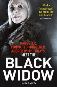 The Black Widow: The sensational memoir from the East End's femme fatale