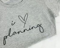 I Love Planning Tee - Paper Focus Co.