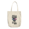 Travel Themed Tote: Dont Need Wifi