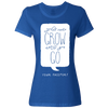Travel Themed T-Shirt: Wont Grow Until You Go Ladies Royal Blue