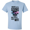 Travel Themed T-Shirt: Dont Need Wifi Light Blue