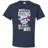 Travel Themed T-Shirt: Dont Need Wifi White Words Navy Blue