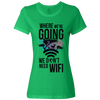 Travel Quote T Shirt Dont Need Wifi Light Green