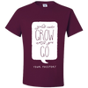 Travel Themed T-Shirt: Wont Grow Until You Go Maroon