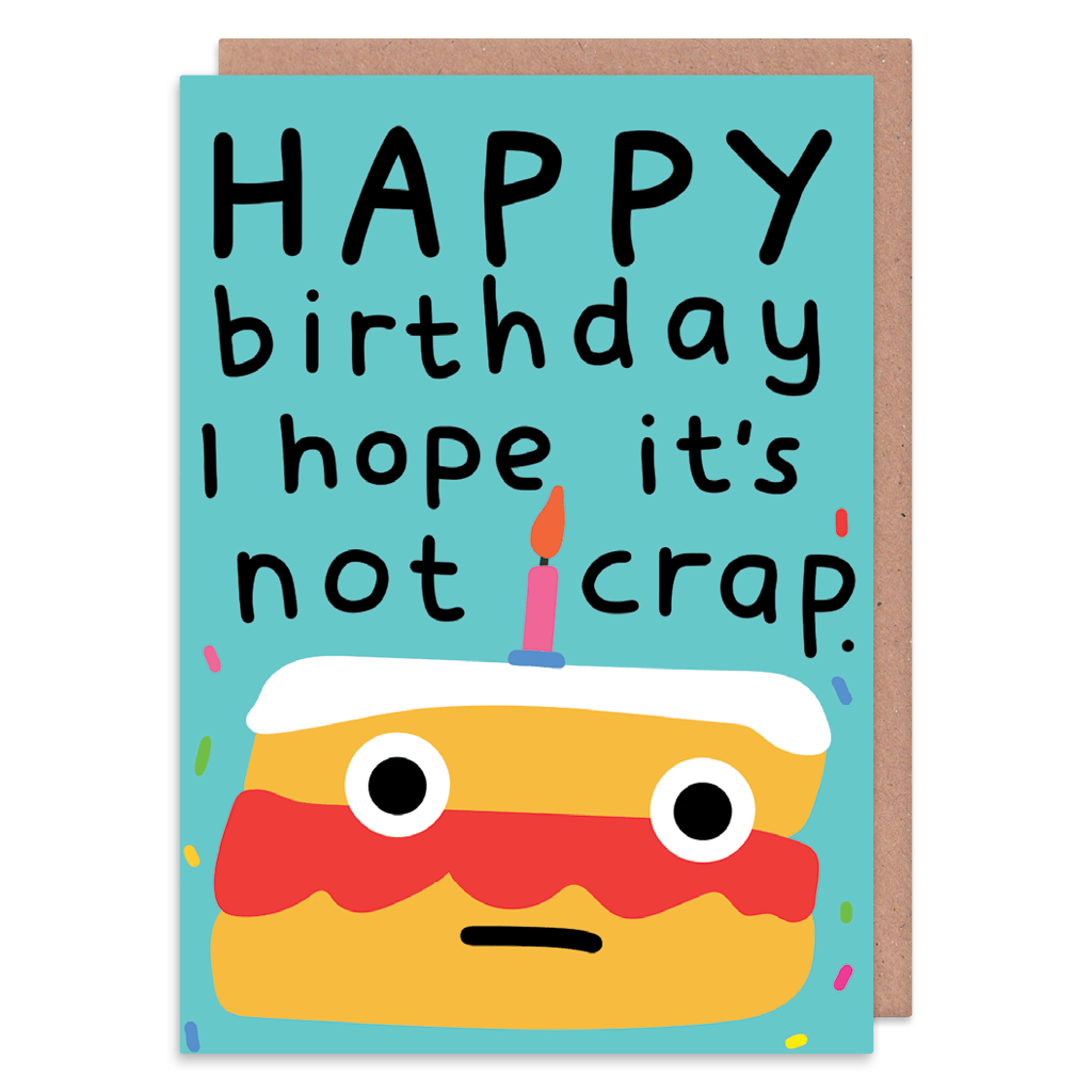 I Hope It's Not Crap Birthday Card