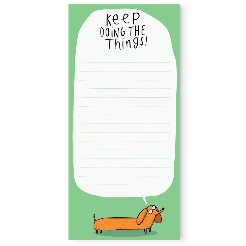 Keep Doing The Things Dachshund To Do List Pad by Katie Abey - Whale and Bird