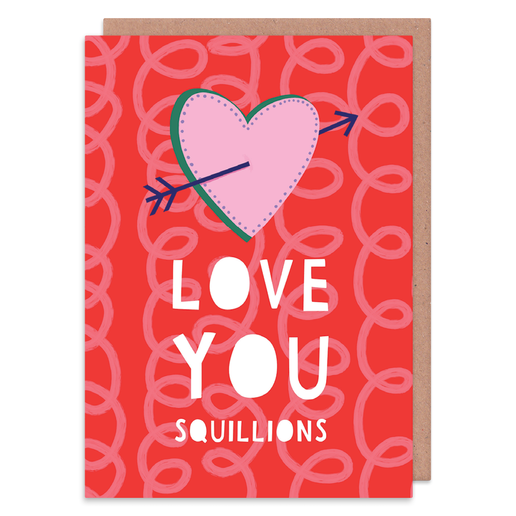 Love You Squillions Greeting Card