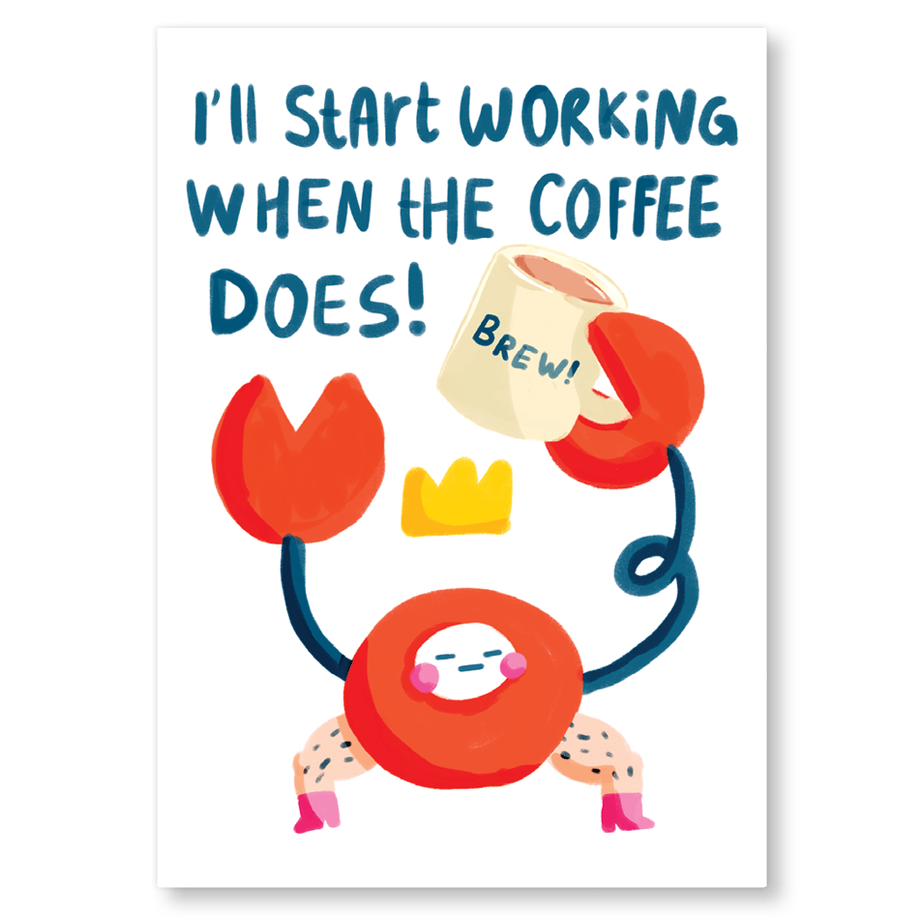 I'll Start Working When The Coffee Does Postcard by The Happy Chappo - Whale and Bird