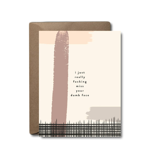 Sympathy Miss Your Dumb Face Greeting Card