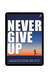 Never Give UP - Digital eBook with a journal included