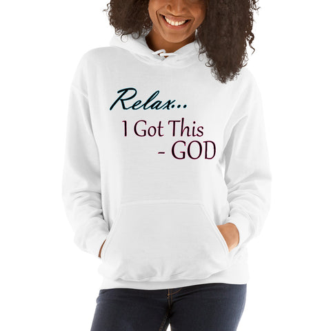 Relax... I Got This - God - Women's Hoodie