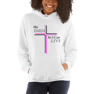 He Died so I Can Live Cozy Hoodie