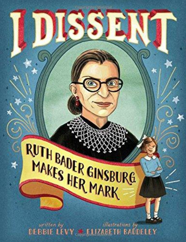 I Dissent: Ruth Bader Ginsburg childrens book for strong girls
