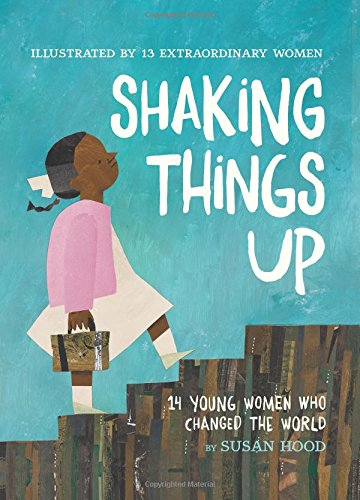 Shaking Things Up: 14 Young Women...