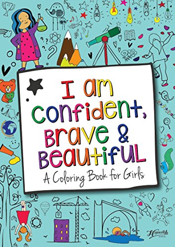 Confident, Brave & Beautiful: Coloring Book for Girls
