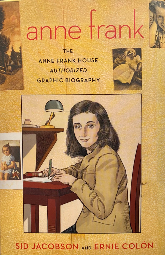 Anne Frank (The Anne Frank House Authorized Graphic Biography)
