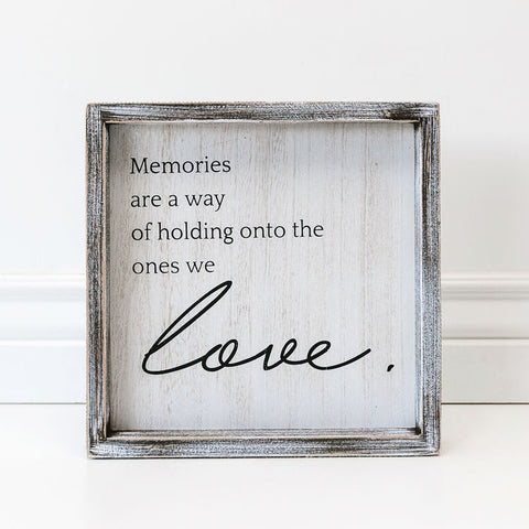 Framed Sign (Memories Are A Way Of...)