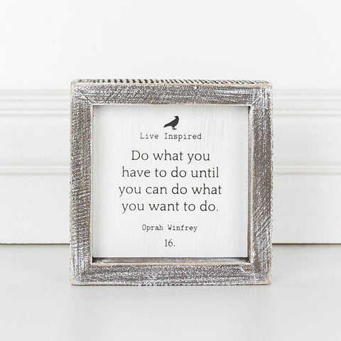 Wood Framed Sign (Do What You Have To Do...)