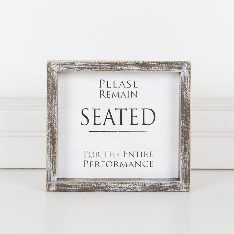 Framed Sign (Please Remain Seated For The...)