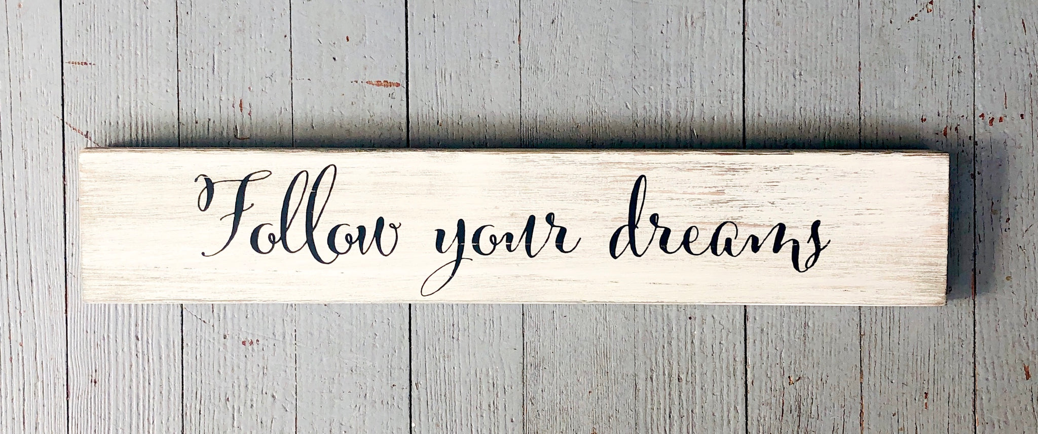 """Follow Your Dreams"" Sign"