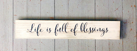 """Life Is Full Of Blessings"" Sign"