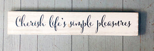 """Cherish Life's Simple Pleasures"" Sign"