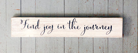 """Find Joy In The Journey"" Sign"