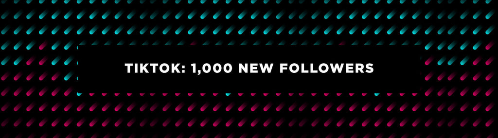 1,000+ New TikTok Followers