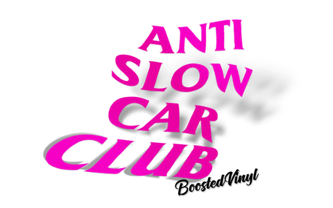 Anti Slow car club BoostedVinyl BoostedVinyl Custom stickers vinyl apparel shirts hoodies jackets and clothing