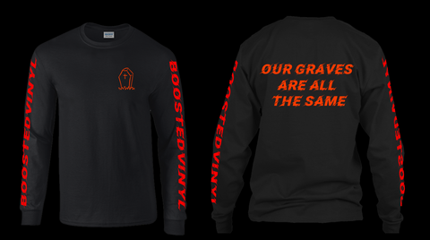 Our graves are all the same Long Sleeve BoostedVinyl BoostedVinyl Custom stickers vinyl apparel shirts hoodies jackets and clothing
