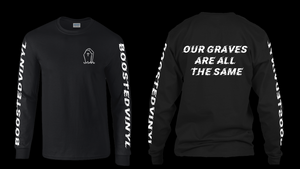 Our graves are all the same Long Sleeve - BoostedVinyl