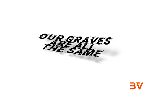 Our graves are all the same sticker BoostedVinyl BoostedVinyl Custom stickers vinyl apparel shirts hoodies jackets and clothing