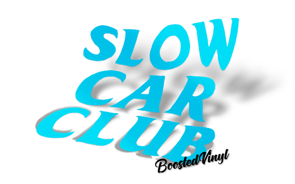 Slow Car Club BoostedVinyl BoostedVinyl Custom stickers vinyl apparel shirts hoodies jackets and clothing