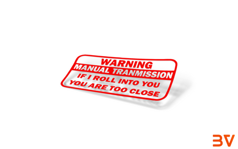 Warning Manual Transmission Sticker BoostedVinyl BoostedVinyl Custom stickers vinyl apparel shirts hoodies jackets and clothing
