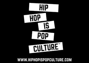 HIP HOP IS POP CULTURE™