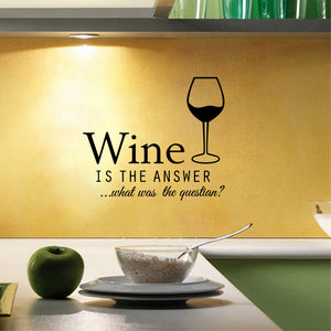Wine is the Answer... What Was the Question Wall Sticker