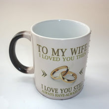 To My Wife I Love You Still | Your Magic Mug