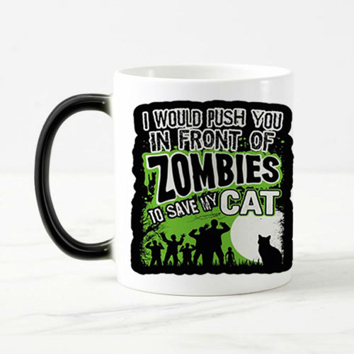 I Would Push You In Front of Zombies to Save My Cat | Your Magic Mug